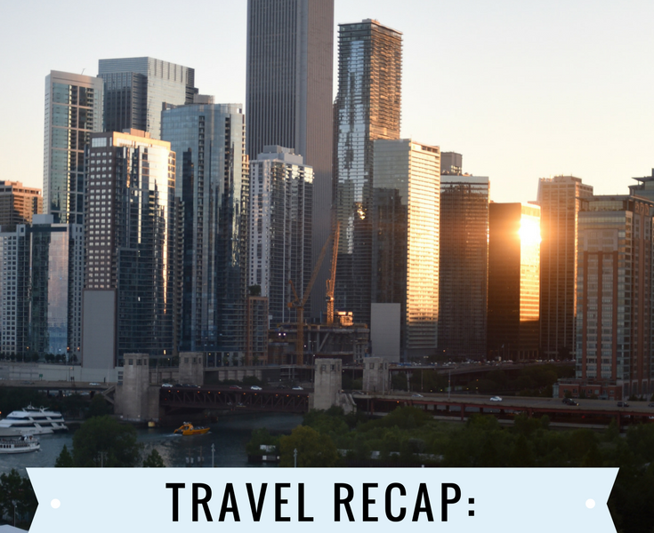 Travel Recap: Chicago, IL